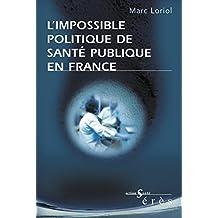 L'impossible politique de santé publique en France (Action santé) (French Edition)