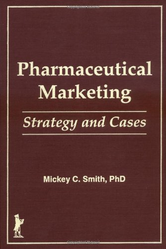 Pharmaceutical Marketing: Strategy and Cases