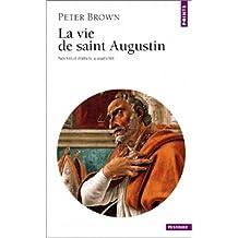 Vie de saint Augustin (La) [nouvelle édition]
