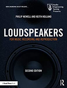 Loudspeakers: For Music Recording and Reproduction (Audio Engineering Society Presents)