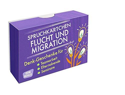 Spruchkärtchen Flucht und Migration: Denk-Geschenke für Teamarbeit, Elternabende und Seminare (Denk-Geschenke für Teamarbeit, Seminare, Coaching und Elternbildung)