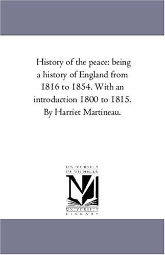 History of the Peace: a history of England from 1816 to 1854, with an introduction from 1800 to 1815, v. 3 pdf epub