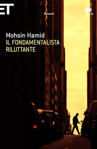 Il fondamentalista riluttante (Super ET) (Italian Edition) by [Hamid, Mohsin]