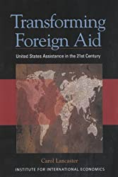 Transforming Foreign Aid: United States Assistance in the 21st Century