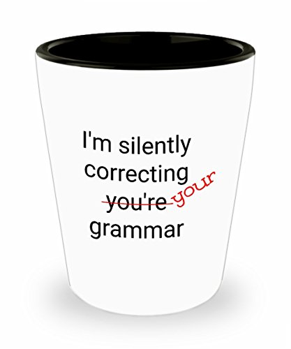 I'm Silently Correcting You're Your Grammar Shot Glass You're Funny Joke Gift for English Teacher Editor Literary Agent Journalist Birthday Christmas - Smith Agent Glasses