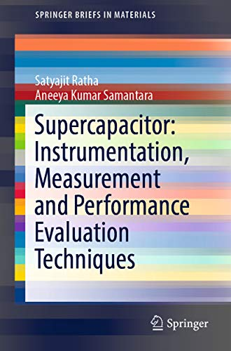 Supercapacitor: Instrumentation, Measurement and Performance Evaluation Techniques (SpringerBriefs in Materials)