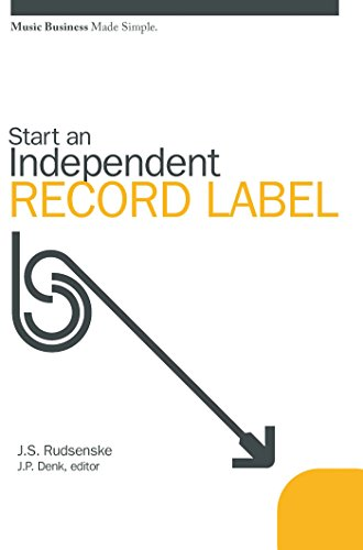 Start an independent record label music business made simple start an independent record label music business made simple by rudsenske j s fandeluxe Choice Image