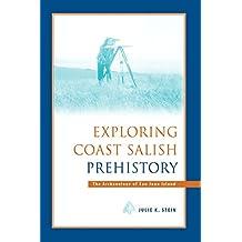 Exploring Coast Salish Prehistory: The Archaeology of San Juan Island