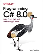 Programming C# 8.0: Build Cloud, Web, and Desktop Applications