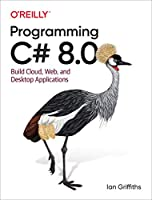 Programming C# 8.0: Build Cloud, Web, and Desktop Applications Front Cover