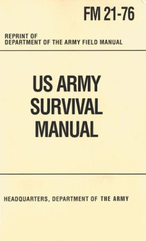 united states army survival manual department of the army rh amazon com army survival manual download army survival manual fm 21-76