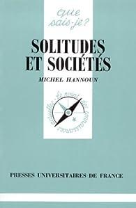 Solitudes et sociétés par Michel Hannoun