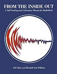From the Inside Out: A Self-Teaching and Laboratory Manual for Biofeedback