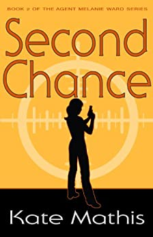 Second Chance (Agent Ward Novels Book 2) by [Mathis, Kate]