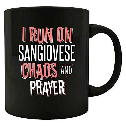 I Run On SANGIOVESE Chaos and Prayer - Funny Christian Gift for Men Women - Mug