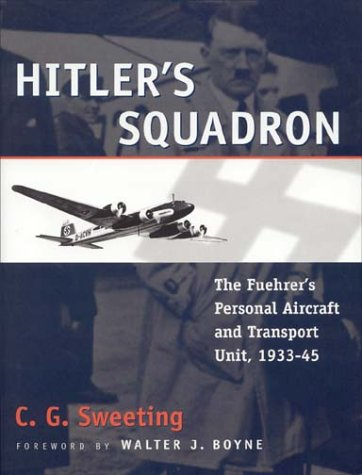 Hitler's Squadron: The Fuehrer's Personal Aircraft & Transportation Unit, 1933-1945 ebook