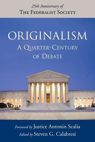 Originalism: A Quarter-Century of Debate