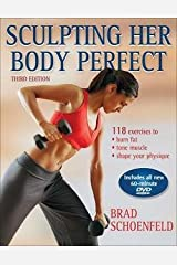 Sculpting Her Body Perfect [With DVD] (Paperback)--by Brad Schoenfeld [2007 Edition] Paperback
