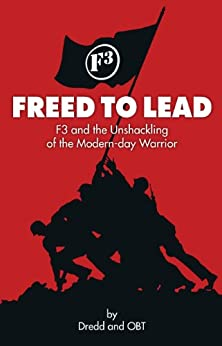 Freed To Lead: F3 and the Unshackling of the Modern-day Warrior by [Redding, Dave, Whitmire, Tim]