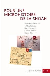 Le genre humain, N° 52 : Pour une microhistoire de la Shoah par Claire Zalc