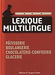Lexique multilingue : Pâtisserie, boulangerie, chocolaterie-confiserie, glacerie