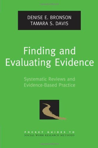 Download Finding and Evaluating Evidence: Systematic Reviews and Evidence-Based Practice (Pocket Guides to Social Work Research Methods) Pdf