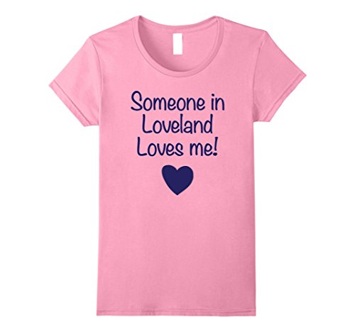 Womens Someone in Loveland Loves Me T-Shirt | Cute Gift Colorado CO Large - Co In Shops Loveland