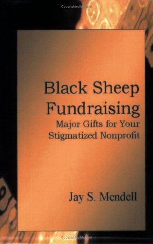 Black Sheep Fundraising: Rethinking Major Gifts for Your Stigmatized Nonprofit (Large Print) pdf