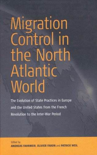 Migration Control in the North Atlantic World: The Evolution of State Practices in Europe and the United States from the French Revolution to the Inter-War Period Hardcover – January 30, 2003 Andreas Fahrmeir Olivier Faron Patrick Weil Berghahn Books