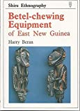 img - for Betel Chewing Equipment of East New Guinea (Shire Ethnography) book / textbook / text book