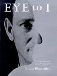 Eye to I: The Autobiography of a Photographer