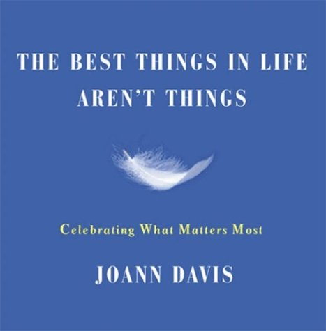 Download The Best Things in Life Aren't Things: Celebrating What Matters Most ebook