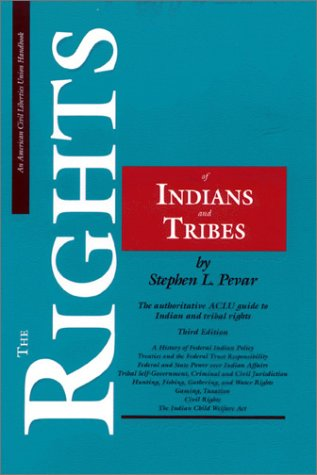 The Rights of Indians and Tribes, Third Edition: The Basic ACLU Guide to Indian and Tribal Rights (American Civil Libert