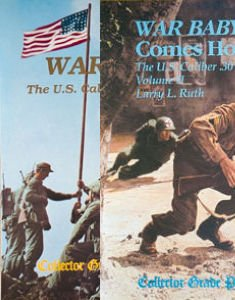 War Baby! and War Baby! Comes Home: The U.S. Caliber .30 Carbine Volume I & II