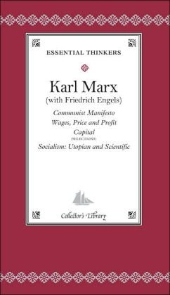 Communist Manifesto: Wages, Price and Profit Capital, Socialism: Utopian and Scientific (Collector's Library, Essential (History Manifesto)