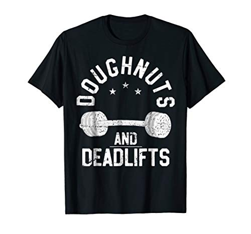 Doughnuts And Deadlifts Funny Donut Workout T-Shirt