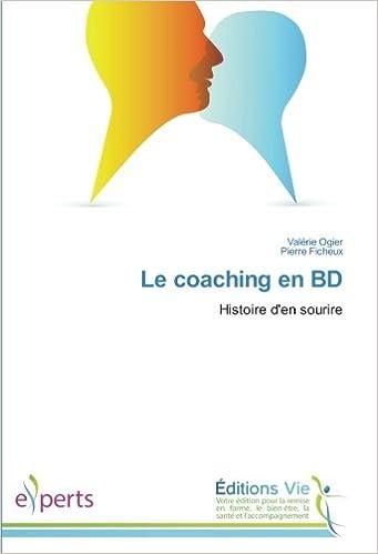 En ligne téléchargement Le coaching en BD: Histoire d'en sourire pdf epub