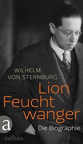 Lion Feuchtwanger: Die Biographie