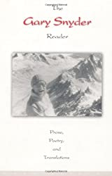 The Gary Snyder Reader: Prose, Poetry, and Translations