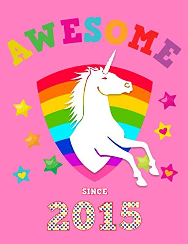 Awesome Since 2015: Unicorn Blank 4 x 4 Quadrille Squared Coordinate Grid Paper | Magical Pink Cover for Girls Born in '15 | Math & Science Exercise ... Students | Four squares per inch graph pages
