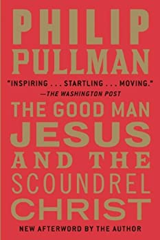 The Good Man Jesus and the Scoundrel Christ 080212996X Book Cover