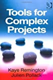 [(Leading Complex Projects and Tools for Complex Projects )] [Author: Kaye Remington] [Dec-2011]
