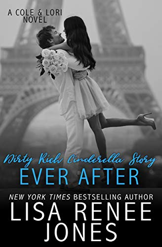 Dirty Rich Cinderella Story: Ever After (Lori & Cole Book 2) (English Edition)