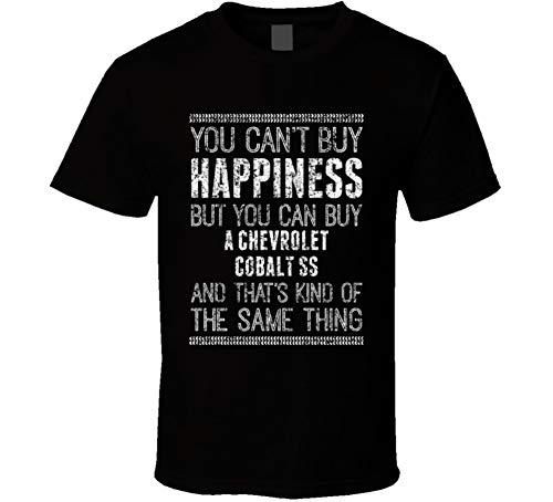 You Can't Buy Happiness Chevrolet Cobalt Ss Car Lover Worn Look T Shirt L Black