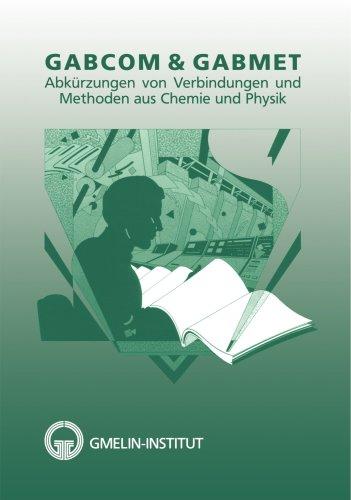 GABCOM & GABMET: Abkürzungen von Verbindungen und Methoden aus Chemie und Physik (German Edition)