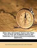 Diss. Iur. Ad Const. Elect. Sax. Nov. Vii. Et Viii. De Perrara Poena Ad Triremes, In Illis Constitutionibus Definita...