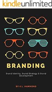 Branding: Brand Identity, Brand Strategy & Brand Development (English Edition)