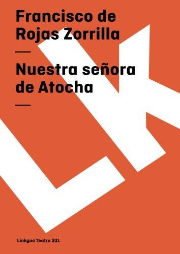 (Nuestra señora de Atocha (Teatro) (Spanish Edition))