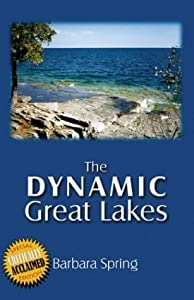 The Dynamic Great Lakes by Barbara Spring (2002-01-11)