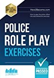 Police Role Play Exercises: How to pass the police officer role play/interactive exercises.: 1 (Testing Series)